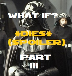 What if Darth Vader Exploded? (Part 3)